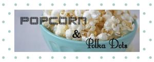 popcorn&polkadots